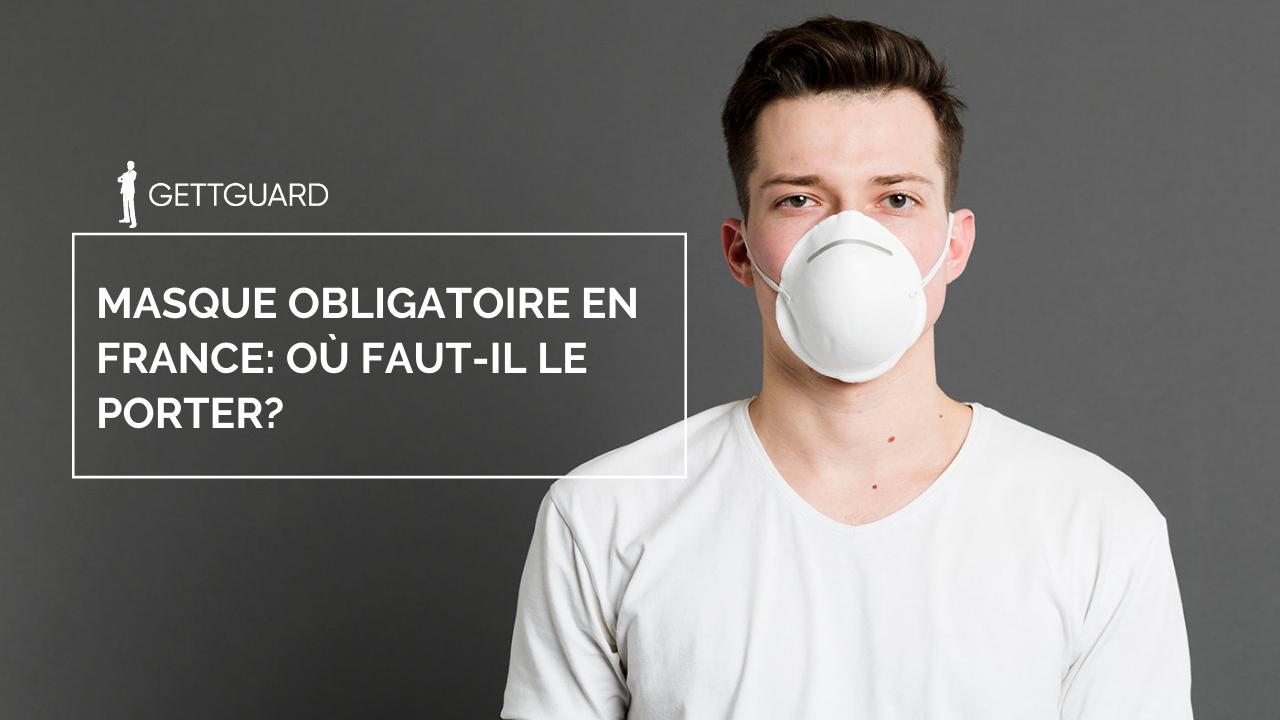 Masque obligatoire en France: où faut-il le porter?