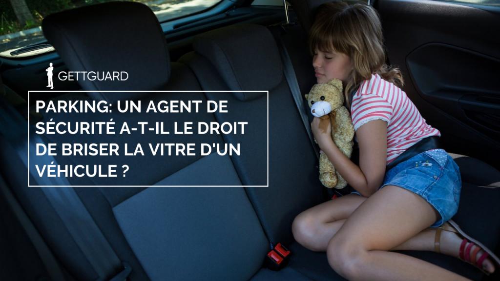 GettGuard: Casser la vitre d'une voiture pour sauver un occupant en danger.