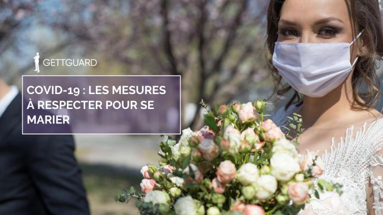 COVID-19 : Quelles sont les mesures à respecter pour se marier?