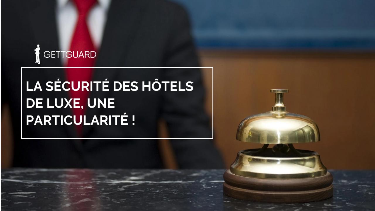 GettGuard: les agents de sécurité luxe pour le confort de vos clients!