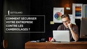 GettGuard: sécuriser votre entreprise contre les cambriolages !