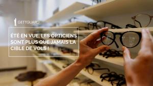 GettGuard: protégez votre magasin d'optique en 3 clics!